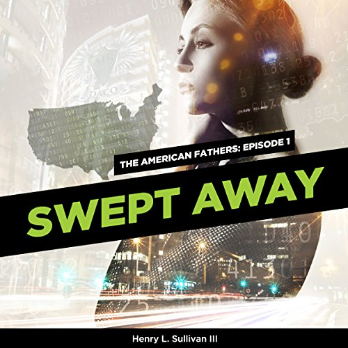 THE AMERICAN FATHERS EPISODE 1: SWEPT AWAY audiobook cover art