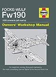 Douglas, G: Focke Wulf Fw190 Owners' Workshop Manual: 1939 onwards (all marks) (Haynes Owners' Workshop Manual) - Graeme Douglas