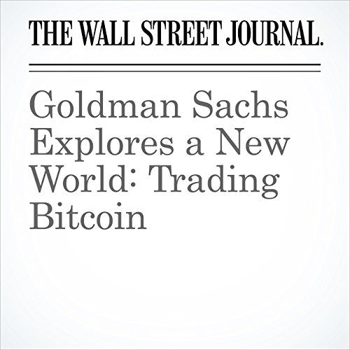 Goldman Sachs Explores a New World: Trading Bitcoin copertina