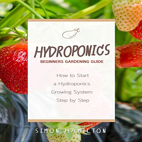 Hydroponics Beginners Gardening Guide audiobook cover art