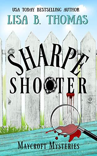 Sharpe Shooter (Maycroft Mysteries Book 1)
