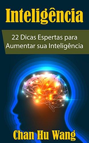 Inteligência: 22 Dicas Espertas para Aumentar sua Inteligência (Portuguese Edition)