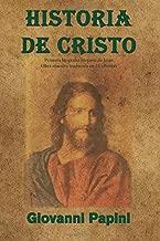 Historia de Cristo: Primera biografía literaria de Jesús. Obra maestra traducida en 23 idiomas (Spanish Edition)