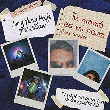 Tu mamá es mi noviaXD (feat. Yung Mxje & Vajra101)