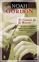 El comite de la muerte (Narrativa Historica / Historic Narratives) by Noah Gordon(2005-09-28)