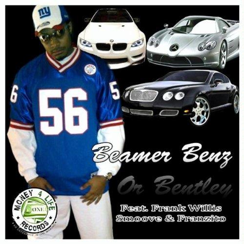 Beamer, Benz, Or Bentley (feat. Frank Willis, Smoove & Franzito) [Explicit]