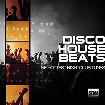 Disco House Beats (The Hottest Nightclub Tunes)
