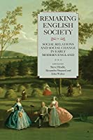 Remaking English Society: Social Relations and Social Change in Early Modern England (Studies in Early Modern Cultural, Political and Social History)