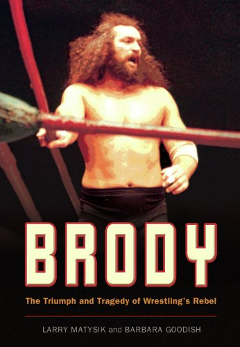 Brody: The Triumph and Tragedy of Wrestling's Rebel (English Edition)