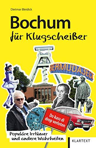 Bochum für Klugscheißer: Populäre Irrtümer und andere Wahrheiten (Irrtümer und Wahrheiten)