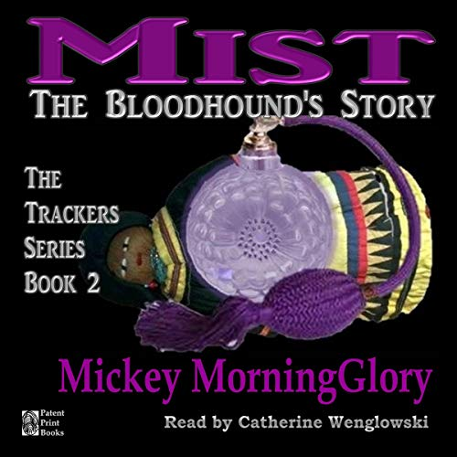 Mist: The Bloodhound's Story Audiobook By Mickey MorningGlory cover art