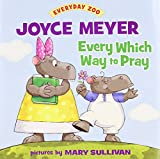 Every Which Way to Pray (Everyday Zoo)