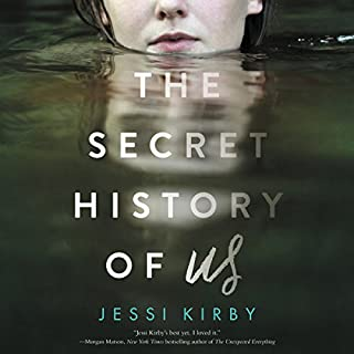 The Secret History of Us                   By:                                                                                                                                 Jessi Kirby                               Narrated by:                                                                                                                                 Erin Spencer                      Length: 6 hrs and 19 mins     14 ratings     Overall 4.0