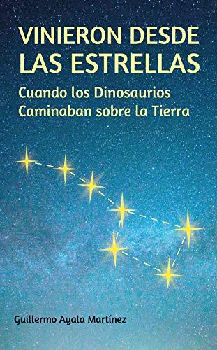 VINIERON DESDE LAS ESTRELLAS: Cuando los Dinosaurios Caminaban sobre la Tierra