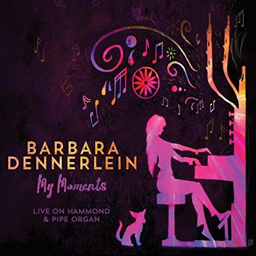 Barbara Dennerlein: Barbara Dennerlein - My Moments - Live on Hammond & Pipe Organ (DVD)