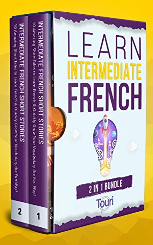 Learn Intermediate French - 2 in 1 Bundle: 20 Amazing Short Tales to Quickly Grow Your Vocabulary the Fun Way with Intermediate French Short Stories (French Edition)