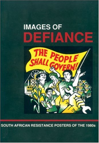 Archive, T:  Images of Defiance: South African Resistance Posters of the 1980s