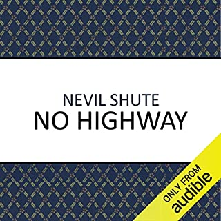 No Highway                   By:                                                                                                                                 Nevil Shute                               Narrated by:                                                                                                                                 Ben Elliot                      Length: 11 hrs and 53 mins     55 ratings     Overall 4.2