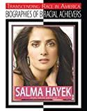 Salma Hayek: Actress, Director, and Producer (Transcending Race in America: Biographie)
