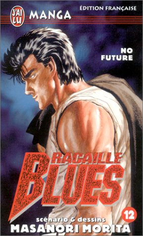 Racaille Blues, tome 12 : No Future