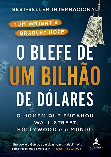 O Blefe de Um Bilhão de Dólares: O homem que enganou Wall Street, Hollywood e o Mundo
