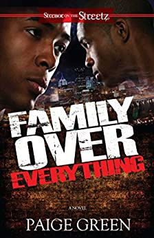 Family Over Everything: A Novel (Strebor on the Streetz) by [Paige Green]