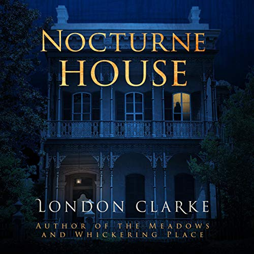 Nocturne House: Legacy of Darkness, Book 3