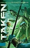 Taken: Quest for Truth, Book 1