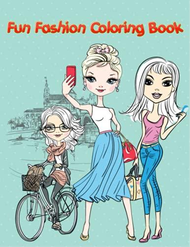 Fun Fashion Coloring Book: Color Me Fashion & Beauty.