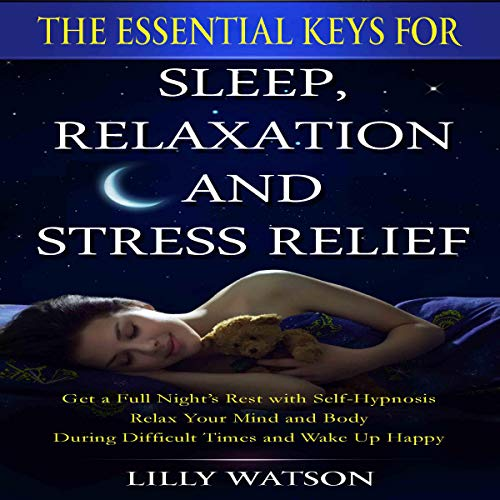 The Essential Keys for Sleep, Relaxation and Stress Relief Titelbild