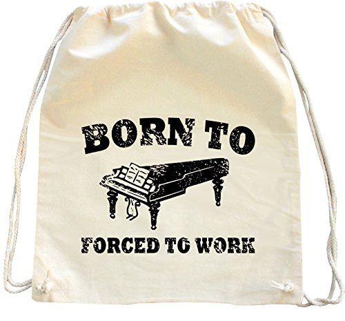 Mister Merchandise Turnbeutel natur Rucksack Born to play the Piano forced to work Klavier , Farbe: Natur