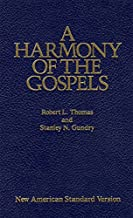 A Harmony of the Gospels: New American Standard Edition