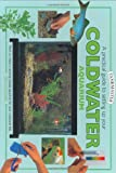 A Practical Guide to Setting Up Your Cold Water Aquarium: How to Create a Beautiful and Successful Environment...