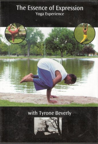 The Essence of Expression: Yoga Experience with Tyrone Beverly Includes (1 DVD &1 CD)