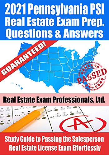 2021 Pennsylvania PSI Real Estate Exam Prep Questions and Answers: Study Guide to Passing the Salesperson Real Estate License Exam Effortlessly (English Edition)