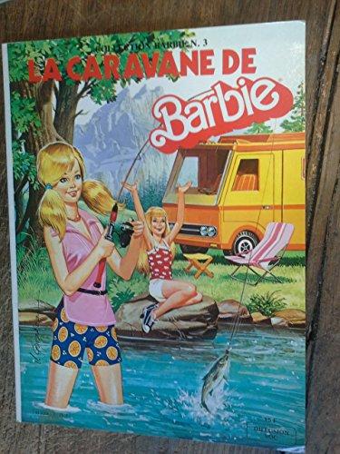La caravane de Barbie - collection Barbie n° 3 - Mattel 1981 -