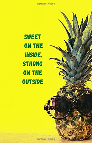 Sweet on the inside Strong on the outside Notebook