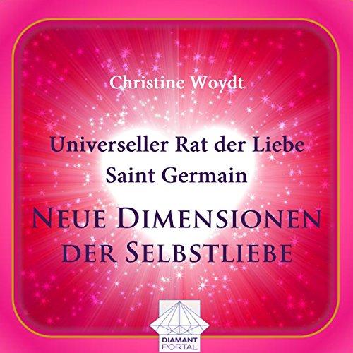 Universeller Rat der Liebe - Saint Germain: Neue Dimensionen der Selbstliebe audiobook cover art