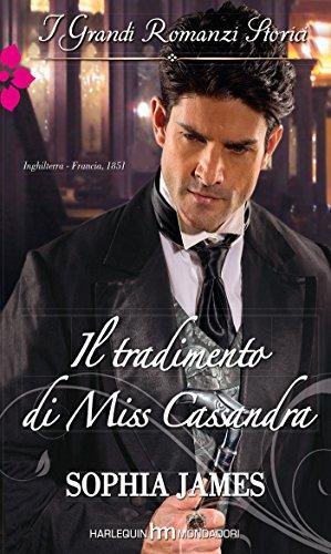 Il tradimento di Miss Cassandra: I Grandi Romanzi Storici