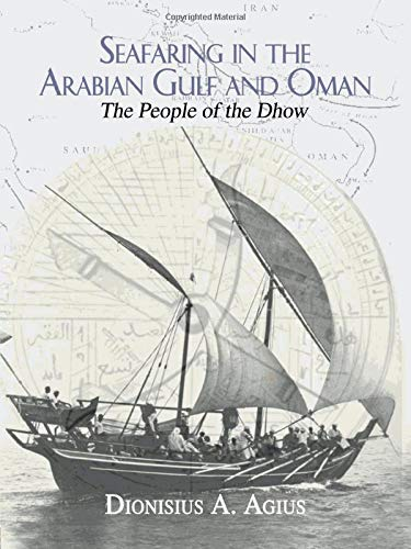Seafaring in the Arabian Gulf and Oman: People of the Dhow (Kegan Paul Arabia Library)