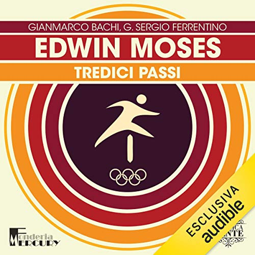 Edwin Moses. Tredici passi copertina