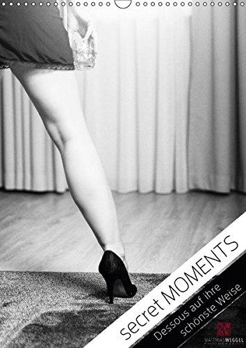 secret MOMENTS - Dessous auf ihre schönste Weise (Wandkalender 2017 DIN A3 hoch): Dessous Kalender mit vier Dessous-Models (Monatskalender, 14 Seiten ) (CALVENDO Menschen)