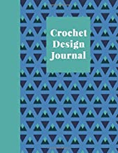 Crochet Design Journal: Squared Graph, Lined, and Blank Paper Notebook for Pattern Design and Crocheting Project Notes | Stylish Geometric Pattern ... and Green (Crochet Graph Paper Notebooks)