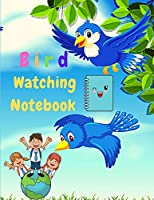 Bird Watching Notebook - Bird Watching Notebook For Kids, Beginner Bird Watching Log Book, Children Record Notebook Bird Watching Log, Logbook Journal Diary