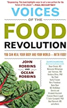 Voices of the Food Revolution: You Can Heal Your Body and Your World─With Food!