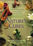 Image of Nature's Cures: From Acupressure and Aromatherapy to Walking and Yoga--The Ultimate Guide to the Best, Scientifically Proven, Drug-Free Healing Methods
