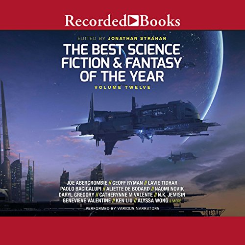 The Best Science Fiction and Fantasy of the Year, Volume 12 audiobook cover art