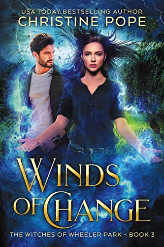 Winds of Change (The Witches of Wheeler Park Book 3) by Christine Pope