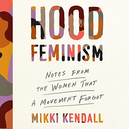 Hood Feminism Audiobook By Mikki Kendall cover art