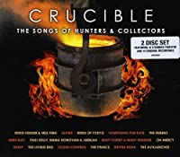Crucible-the Songs of Hunters & Collectors (Ltd ed